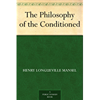 The Philosophy of the Conditioned (English Edition)