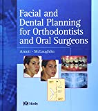 Facial and Dental Planning for Orthodontists and