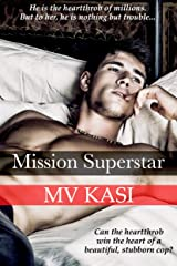 Mission Superstar: A Standalone Hate to Love Romance Kindle Edition