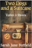 Two Dogs and a Suitcase: Clueless in Charente (Sarah Jane's Travel Memoirs Series Book 2)