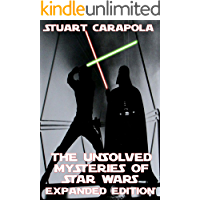 The Unsolved Mysteries Of Star Wars: Expanded Edition (Star Wars Wavelength Book 1)