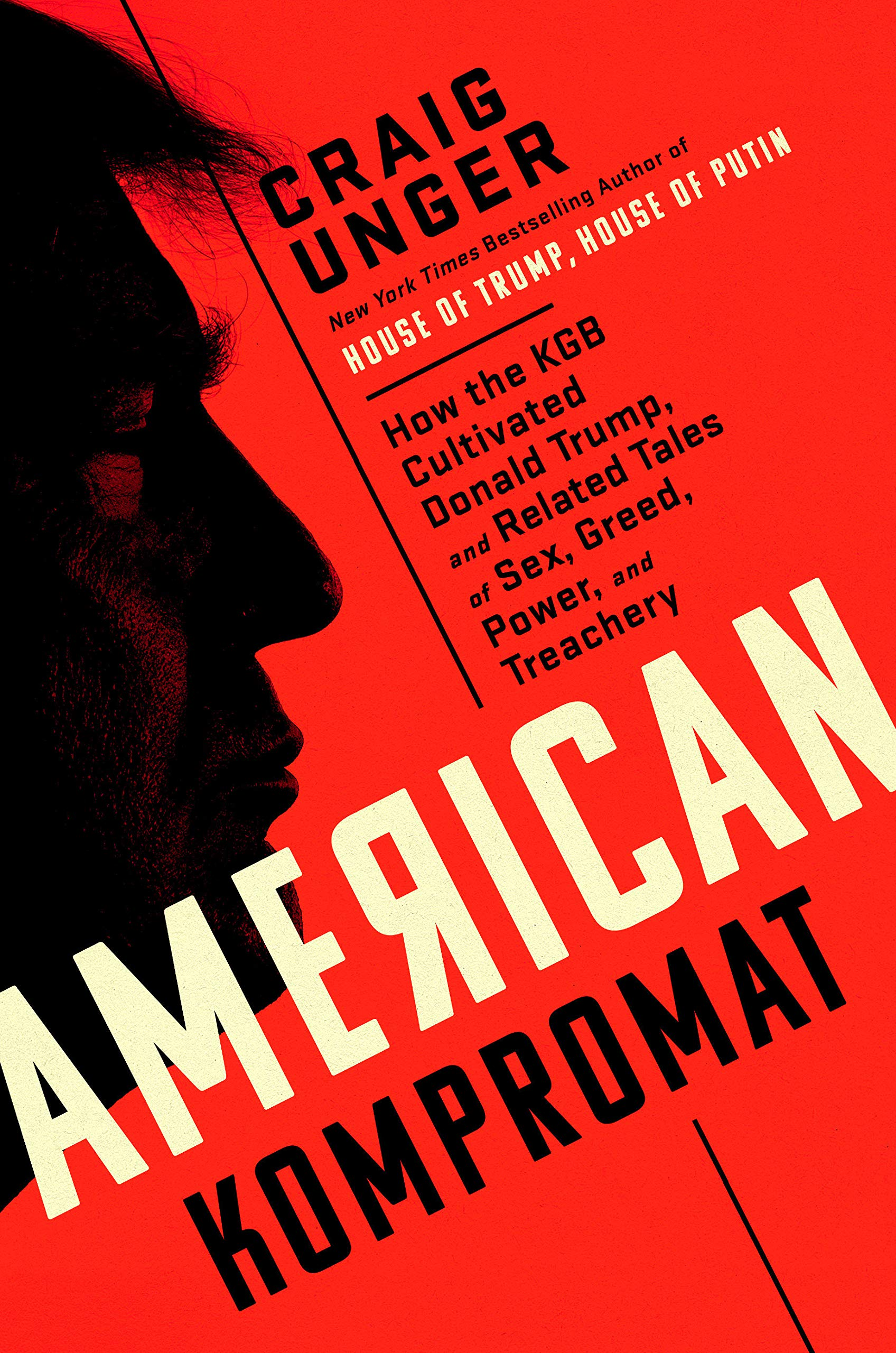 American Kompromat: How the KGB Cultivated Donald Trump, and Related Tales of Sex, Greed, Power, and Treachery WeeklyReviewer