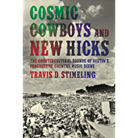 Cosmic Cowboys and New Hicks: The Countercultural Sounds of Austin's Progressive Country Music Scene book cover
