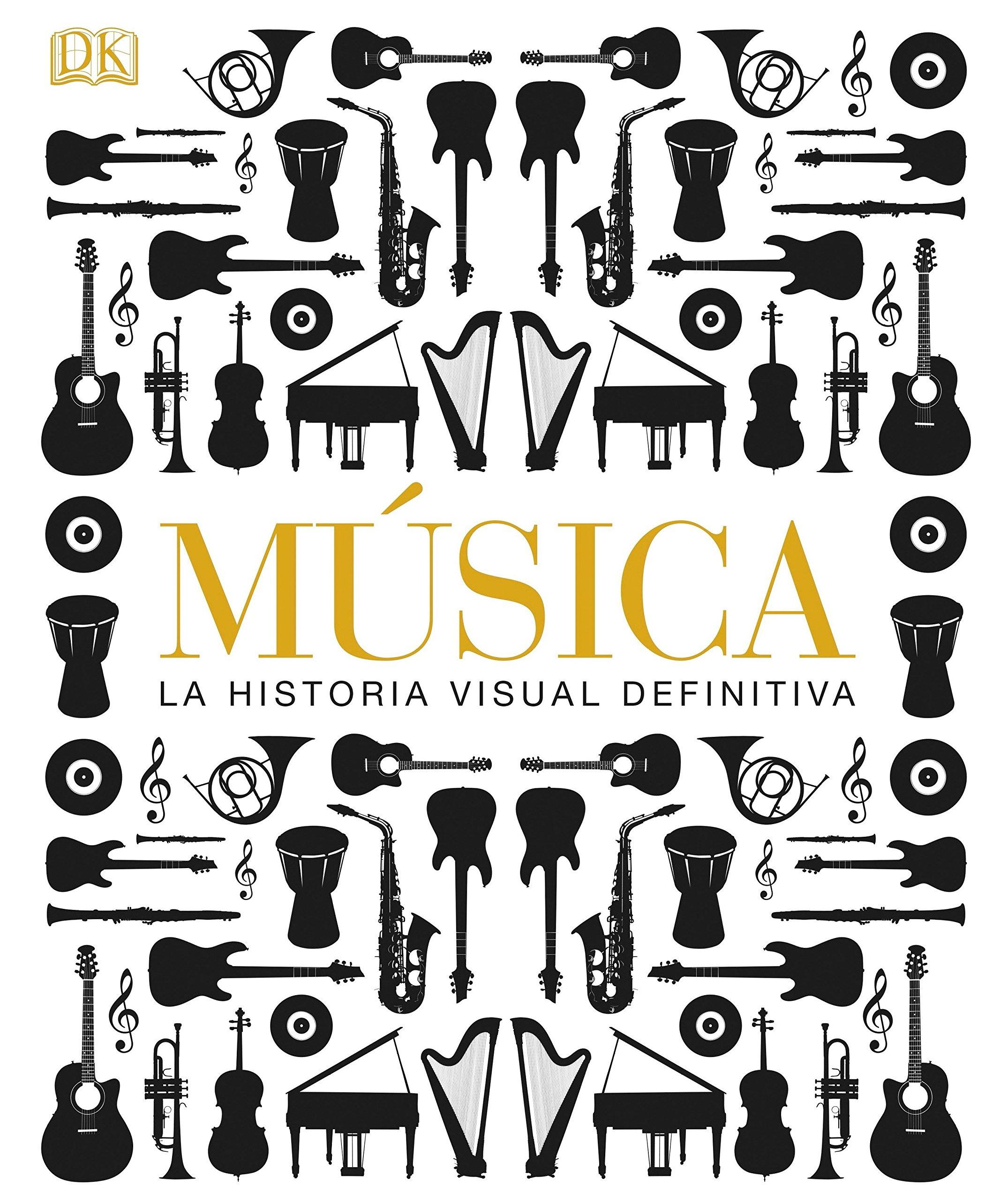 musica la historia visual definitiva spanish edition