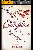 Raising Evangeline (Peace Cottage Book 2)