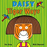 Daisy: Tiger Ways (Daisy Picture Books)