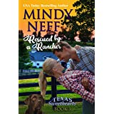 Rescued by a Rancher: Small Town Contemporary Romance (Texas Sweethearts Book 3)