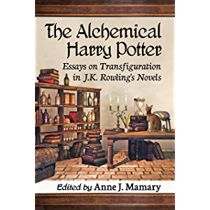 The Alchemical Harry Potter: Essays on Transfiguration in J.K. Rowling's Novels