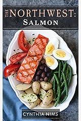Salmon (The Northwest Cookbooks Book 2) Kindle Edition