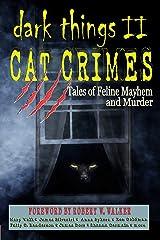 DARK THINGS II: Cat Crimes Kindle Edition