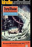"Perry Rhodan 42: Raumschiff TITAN funkt SOS (Heftroman): Perry Rhodan-Zyklus ""Die Dritte Macht"" (Perry Rhodan-Erstauflage)"