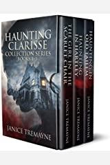 Haunting Clarisse Series: Books 1 - 3: Ghost and Supernatural Suspense Kindle Edition