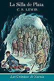 La Silla de plata EPB (Cronicas de Narnia) (Spanish Edition)
