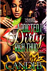 Addicted to a Dirty Rich Thug Kindle Edition
