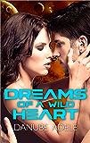 Dreams of a Wild Heart (Dreamwalkers Book 3)