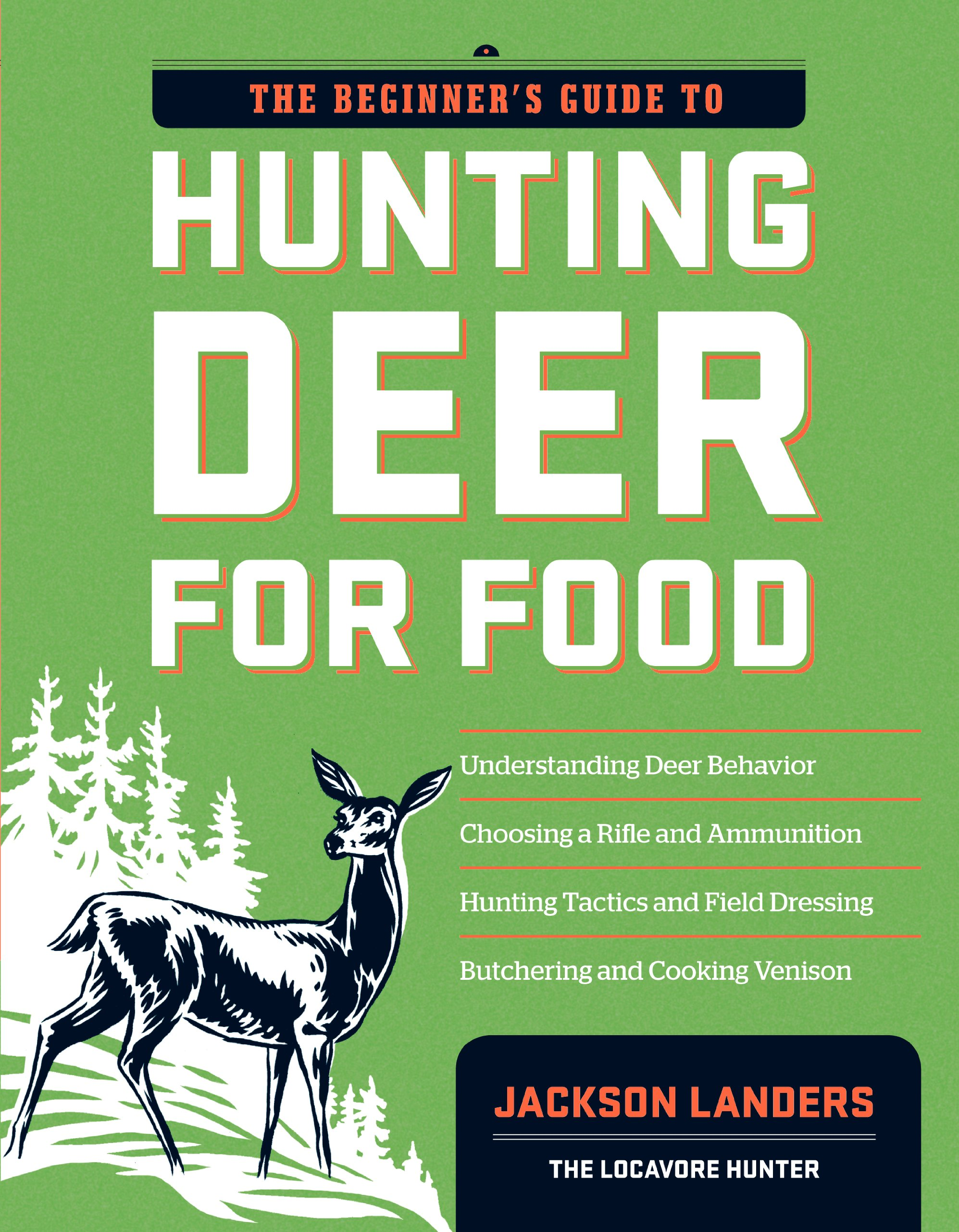 the beginner s guide to hunting deer for food beginner s guide to rh amazon com