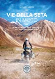 Vie della Seta in moto