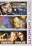 Ever After / Tristan and Isolde / Romeo and Juliet Triple Feature