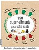 150 super-aliments pour votre santé
