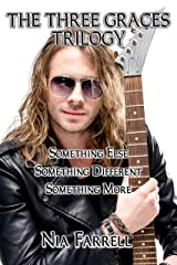 The Three Graces Trilogy: Something Else, Something Different, Something More Kindle Edition