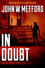 IN Doubt (An Ivy Nash Thriller, Book 3) (Redemption Thriller Series 9) Kindle Edition