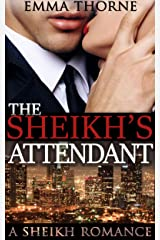 The Sheikh's Attendant: A Sheikh Romance Kindle Edition