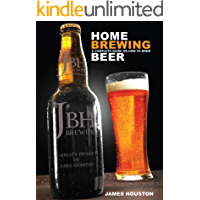 Home Brewing: A Complete Guide On How To Brew Beer (English Edition)