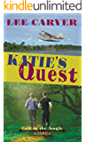 Katie's Quest (Call to the Jungle Book 1)