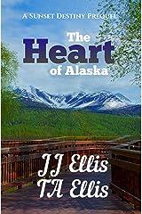 The Heart of Alaska: A Sunset Destiny Romance Prequel (The Sunset Destiny Romances)
