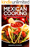 Mexican Cooking: A Cookbook of Authentic Mexican Food Recipes