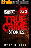 True Crime Stories Volume 2: 12 Terrifying True Crime Murder Cases (List of Twelve) (English Edition)