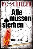 Alle müssen sterben - Thriller (Chefinspektor Tony Braun 3)