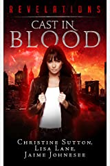 Cast In Blood: Revelations Series Book 1: Kindle Edition