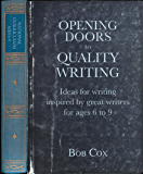 Opening Doors to Quality Writing 6-11: Ideas for writing inspired by great writers