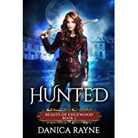 Hunted: A Reverse Harem Paranormal Romance (Beasts of Edgewood, Book 2) (English Edition)