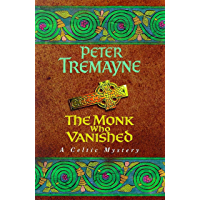 The Monk who Vanished (Sister Fidelma Mysteries Book 7): A twisted medieval tale set in 7th century Ireland (English Edition)