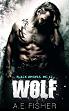 Wolf (Black Angels MC Book 2)