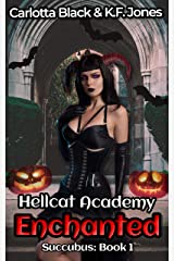 Enchanted: A Reverse Harem Paranormal Academy Series (Hellcat Academy: Succubus Book 1) Kindle Edition