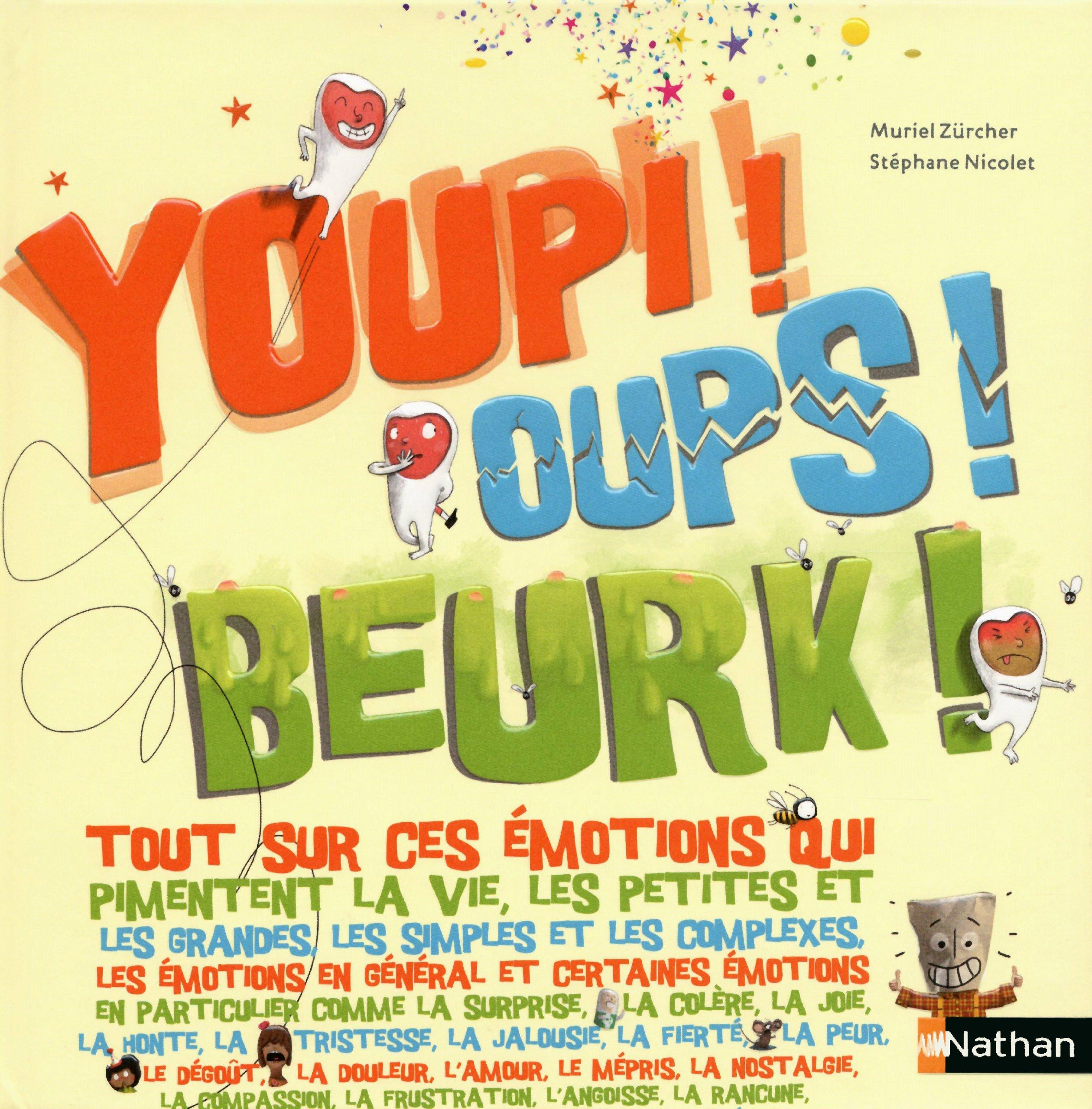 Youpi! Oups! Beurk! Relié – 24 mai 2012 Muriel Zürcher Stéphane Nicolet Nathan 2092537636