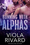 Running With Alphas: Complete Edition (Shifters of Appalachia Book 3)