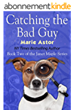 Catching the Bad Guy (Janet Maple Series Book 2) (English Edition)