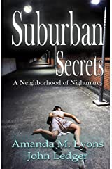 Suburban Secrets: A Neighborhood of Nightmares Kindle Edition