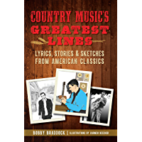 Country Music's Greatest Lines: Lyrics, Stories & Sketches from American Classics book cover