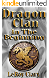 Dragon Clan: In The Beginning