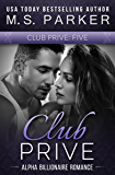 Club Prive Part 5: Alpha Billionaire Romance