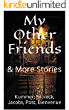 "My Other Friends & Collected Scary Stories: A Short-Story Add-On To ""My Abigail"" & Other Terrifying Tales"