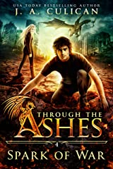 Spark of War (Through the Ashes Book 4) Kindle Edition