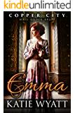 Mail Order Bride: Emma: Inspirational Historical Western (Copper City Pioneer Romance series Book 4)
