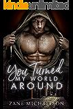 You Turned My World Around