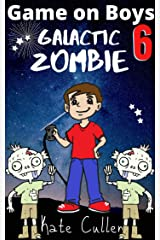 Game on Boys 6: Galactic Zombie Kindle Edition